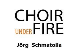 Choir under fire - Jörg Schmatolla